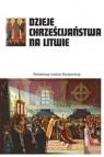 Dzieje chrześcijaństwa na Litwie