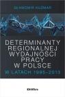 Determinanty regionalnej wydajności pracy w Polsce w latach 1995-2013 Kuźmar Sławomir