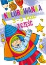 Kolorowanka 3-5 lat cz.3 praca zbiorowa