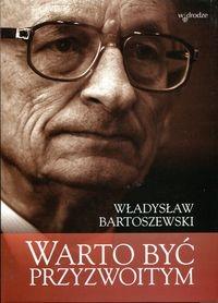 Warto być przyzwoitym Bartoszewski Władysław