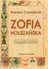 Zofia Holszańska Studium o dworze i roli królowej w późnośredniowiecznej Polsce