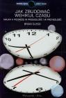 Jak zbudować wehikuł czasu