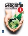 Odkrywamy świat Geografia 1 Podręcznik z płytą CD