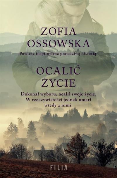 Ocalić życie Ossowska Zofia