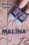Malina, wyluzuj!