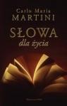 Słowa dla życia Martini Carlo Maria