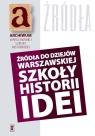 Źródła do dziejów warszawskiej szkoły historii ideiMateriały