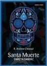 Santa Muerte Święta Śmierć Chesnut R.Andrew
