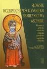 Słownik wczesnochrześcijańskiego pismiennictwa wschodu Starowieyski Marek
