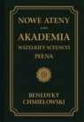 Nowe Ateny, albo Akademia wszelkiey scyencyi pełna. Część pierwsza. Chmielowski Benedykt