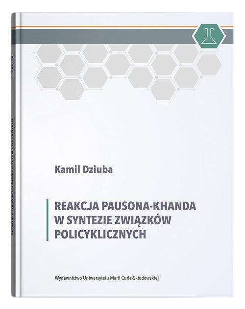 Reakcja Pausona-Khanda w syntezie związków policyklicznych Dziuba Kamil