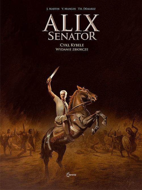 Alix Senator Wydanie zbiorcze Tom 2 Cykl Kybele Valerie Mangin, Jacques Martin