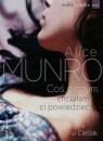 Coś o czym chciałam ci powiedzieć  (Audiobook) Munro Alice