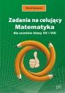 Zadania na celujący. Matematyka dla uczniów klasy VII i VIII Bednarek Witold
