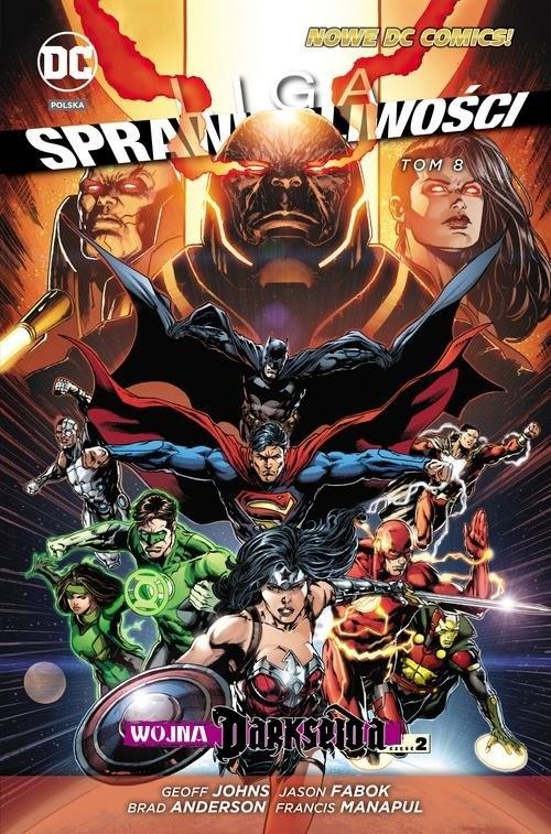 Liga Sprawiedliwości Tom 8 Wojna Darkseida Część 2 Johns Geoff, Fabok Jason
