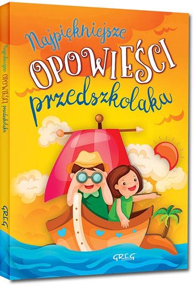 Najpiękniejsze opowieści przedszkolaka Agnieszka Antosiewicz