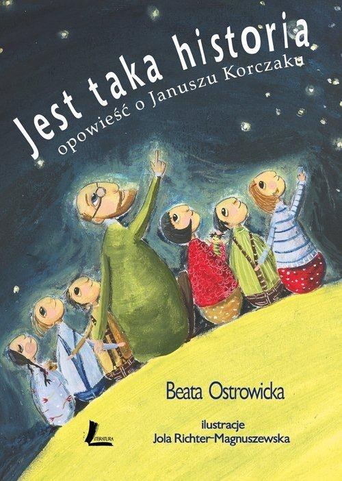 Jest taka historia Opowieść o Januszu Korczaku Ostrowicka Beata