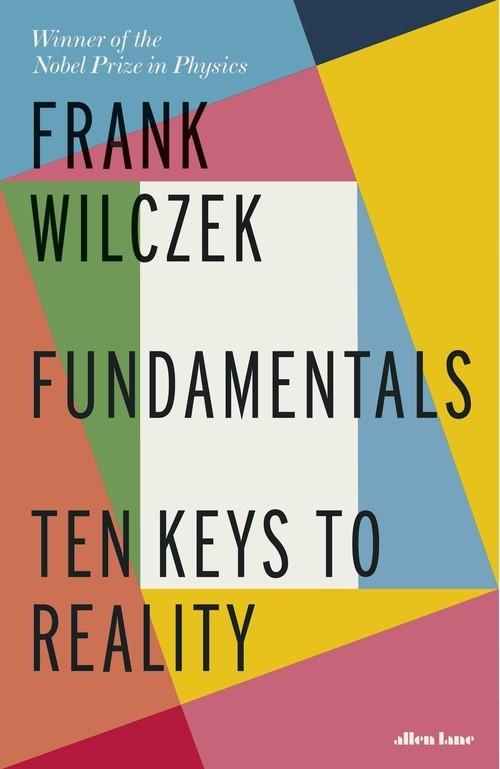 Fundamentals. Ten Keys to Reality - Wilczek Frank - książka