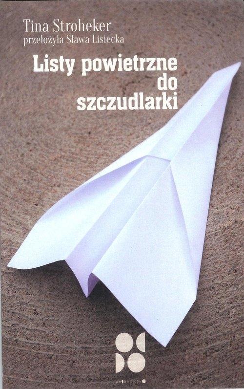 Listy powietrzne do szczudlarki - Stroheker Tina - książka