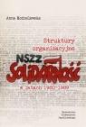 Struktury organizacyjne NSZZ ?Solidarność? w latach 1980-1989 Modzelewska Anna