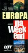 Europa na weekend Rusin Wiesława, Swajdo Jarosław, Tomczyk Edyta i inni