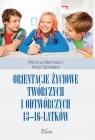 Orientacje życiowe twórczych i odtwórczych 13-16-latków Marzena Adamowicz, Alicja Ostrowska