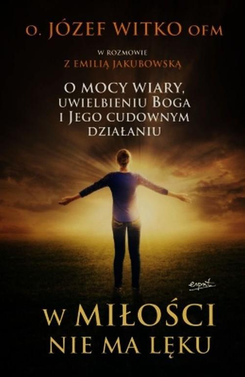 W miłości nie ma lęku Witko Józef, Jakubowska Emilia