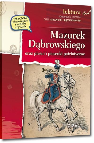 Mazurek Dąbrowskiego oraz pieśni i piosenki patriotyczne Józef Wybicki i inni