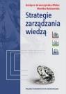 Strategie zarządzania wiedzą Modele teoretyczne i empiryczne Gruszczyńska-Malec Grażyna, Rutkowska Monika