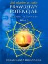 Mądrość Joganandy Tom 7 Jak obudzić w sobie prawdziwy potencjał Paramhansa Jogananda