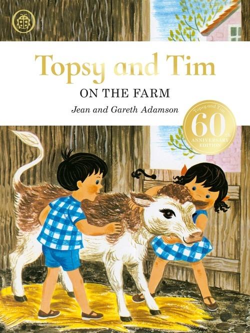 Topsy and Tim: On the Farm anniversary edition Adamson Jean, Adamson Gareth