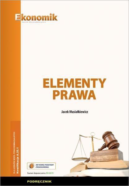 Elementy prawa Podręcznik A.35.1 Musiałkiewicz Jacek