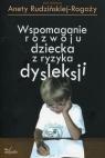 Wspomaganie rozwoju dziecka z ryzyka dysleksji