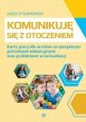 Komunikuję się z otoczeniem Karty pracy dla uczniów ze specjalnymi Stojanowski Jacek