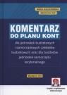 Komentarz do planu kont dla jednostek budżetowych i samorządowych Augustowska Maria, Rup Wojciech