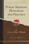 Public Speaking Principles and Practice (Classic Reprint)