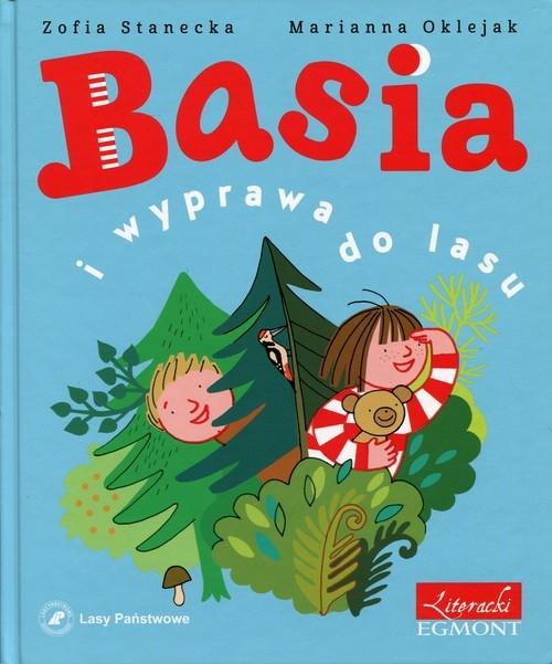 Basia i wyprawa do lasu Stanecka Zofia