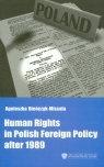Human Rights in Polish Foreign Policy after 1989 Bieńczyk-Missala Agnieszka