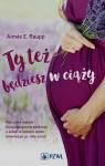 Ty też będziesz w ciąży Naturalne metody służące poprawie Raupp Aimee E.