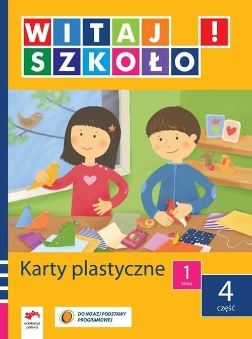 Witaj szkoło 1 Karty plastyczne część 4 Korcz Anna