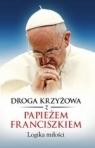 Droga Krzyżowa z Papieżem Franciszkiem. Logika miłości