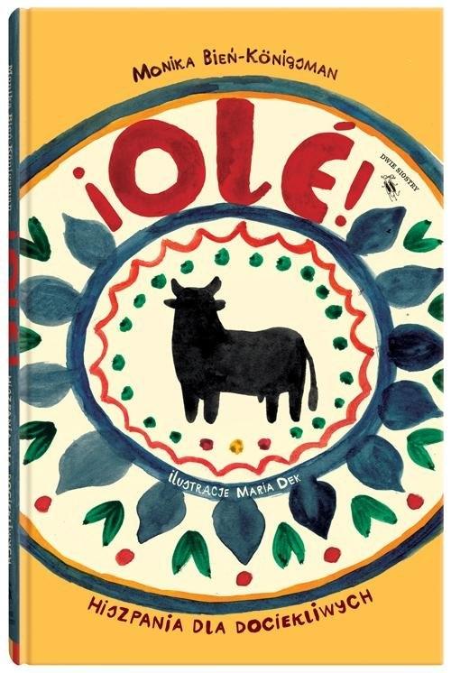 ¡Olé! Hiszpania dla dociekliwych BieńKonigsman Monika