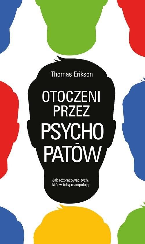 Otoczeni przez psychopatów Erikson Thomas