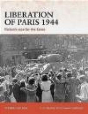 Liberation of Paris 1944 Patton's Race for Seine (C.#194) Steven J. Zaloga, S Zaloga