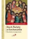 Duch Święty a Eucharystia ks. Krzysztof Guzowski