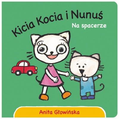Kicia Kocia i Nunuś. Na spacerze Anita Głowińska, Anita Głowińska