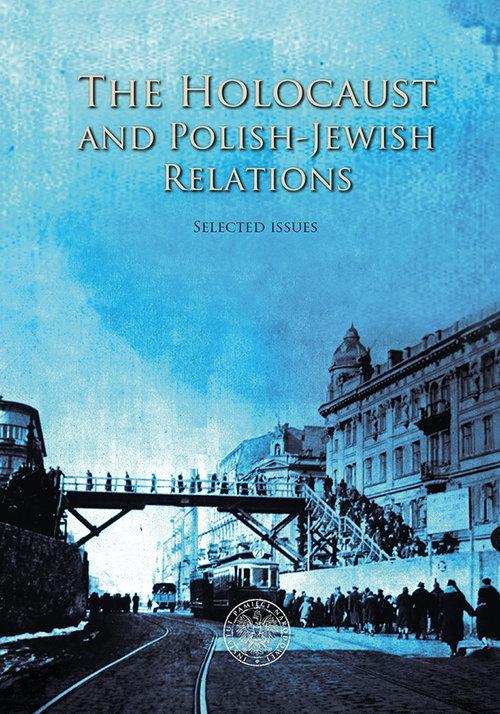 The Holocaust and Polish-Jewish Relations Grądzka-Rejak Martyna, Sitarek Adam