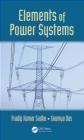 Elements of Power Systems Soumya Das, Pradip Kumar Sadhu