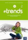 #trends 2 Zeszyt ćwiczeń Szkoła ponadpodstawowa Życka Anna, Kościelniak-Walewska Ewa, Körber Andy Christian