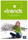 #trends 2. Zeszyt ćwiczeń do języka niemieckiego dla liceów i techników. Życka Anna, Kościelniak-Walewska Ewa, Körber Andy Christian